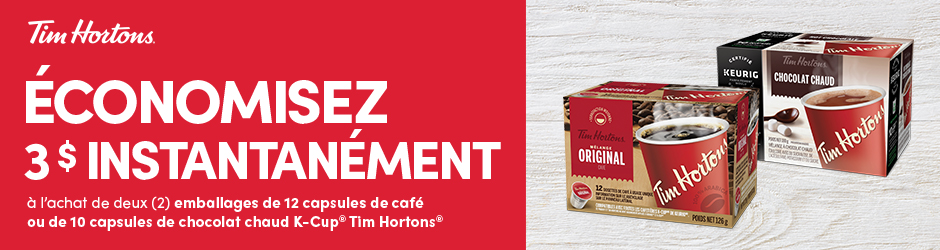 coupon rabais Café Ou Chocolat Chaud K-cup Tim Hortons