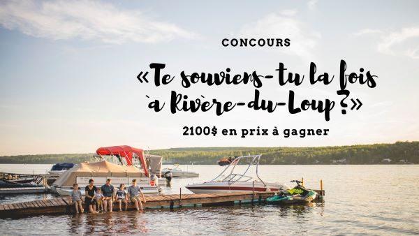 Concours 2100$ En Prix à Gagner Offerts Par Tourisme Rivière Du Loup!