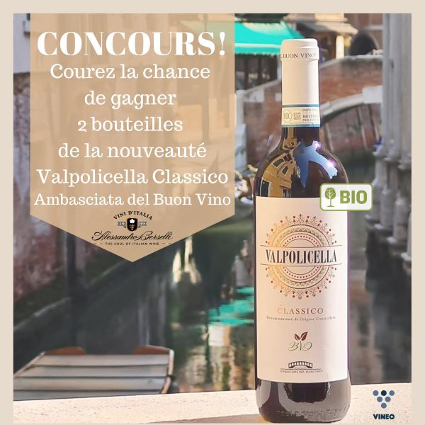 Concours Gagnez 2 Bouteilles De Valpolicella Classico Ambasciata Del Buon Vino Bio!