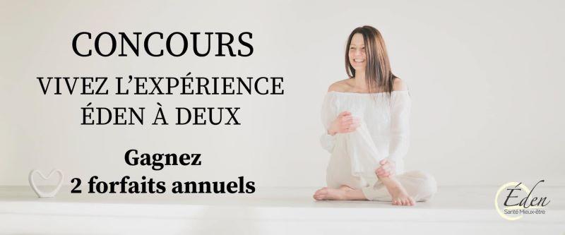Concours Gagnez 2 Forfaits Annuels Pour Vous Et Un(e) De Vos Ami(e)s Chez éden Santé Mieux être!