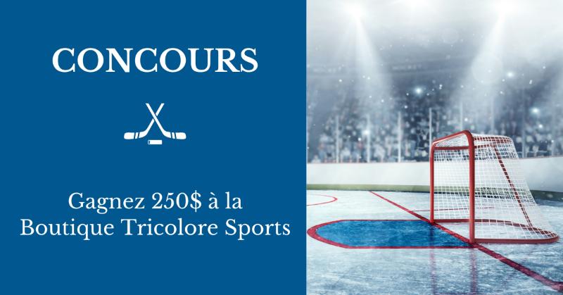 Concours Gagnez 250$ à La Boutique Tricolore Sports!