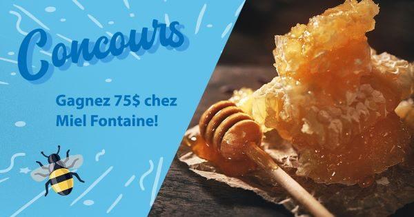 Concours Gagnez Un Certificat Cadeau De 75$ Chez Miel Fontaine!